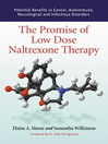 The Promise of Low Dose Naltrexone Therapy (eBook): Potential Benefits in Cancer, Autoimmune, Neurological and Infectious Disorders